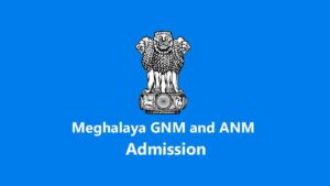 Meghalaya GNM and ANM Admission